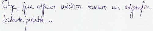 ¡Oye, que algunos médicos tenemos una caligrafía bastante potable!